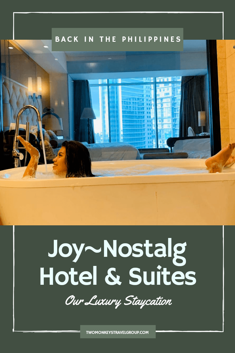 Back in the Philippines – Our Luxury Staycation with Joy~Nostalg Hotel and Suites