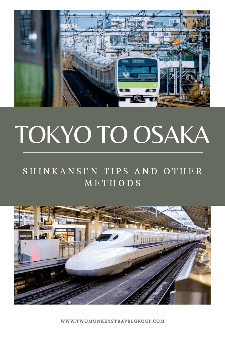 How To Travel From Tokyo To Osaka Shinkansen Tips and Other Methods1