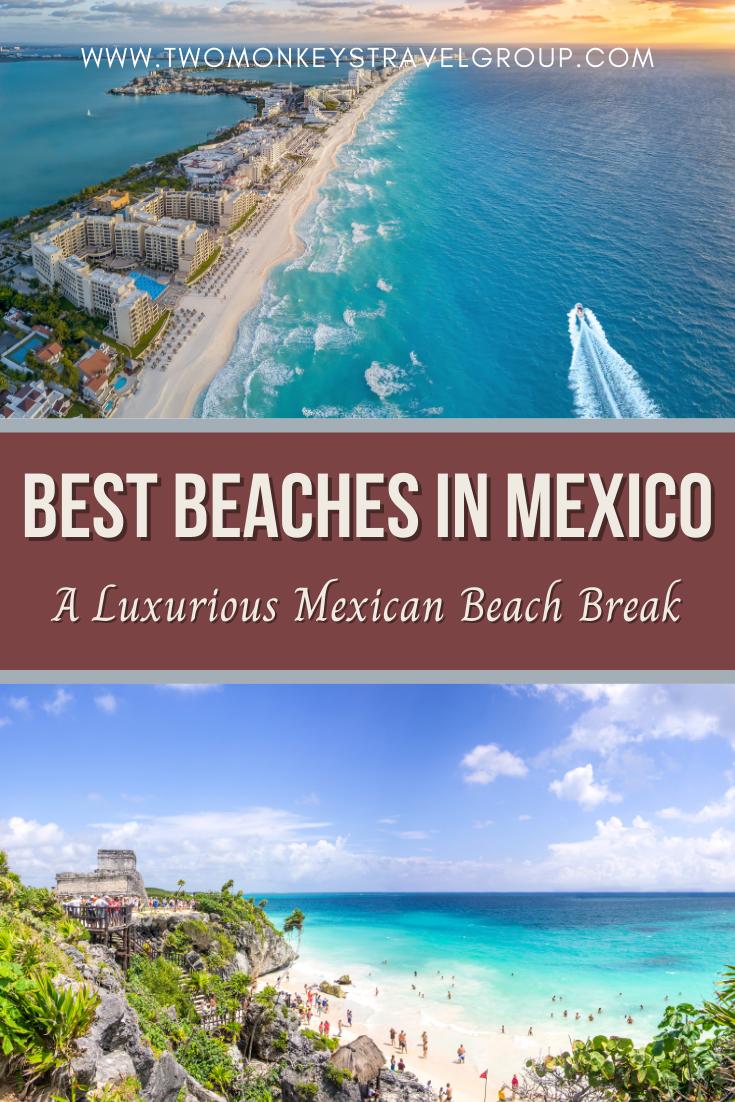 Best Beaches in Mexico A Luxurious Mexican Beach Break
