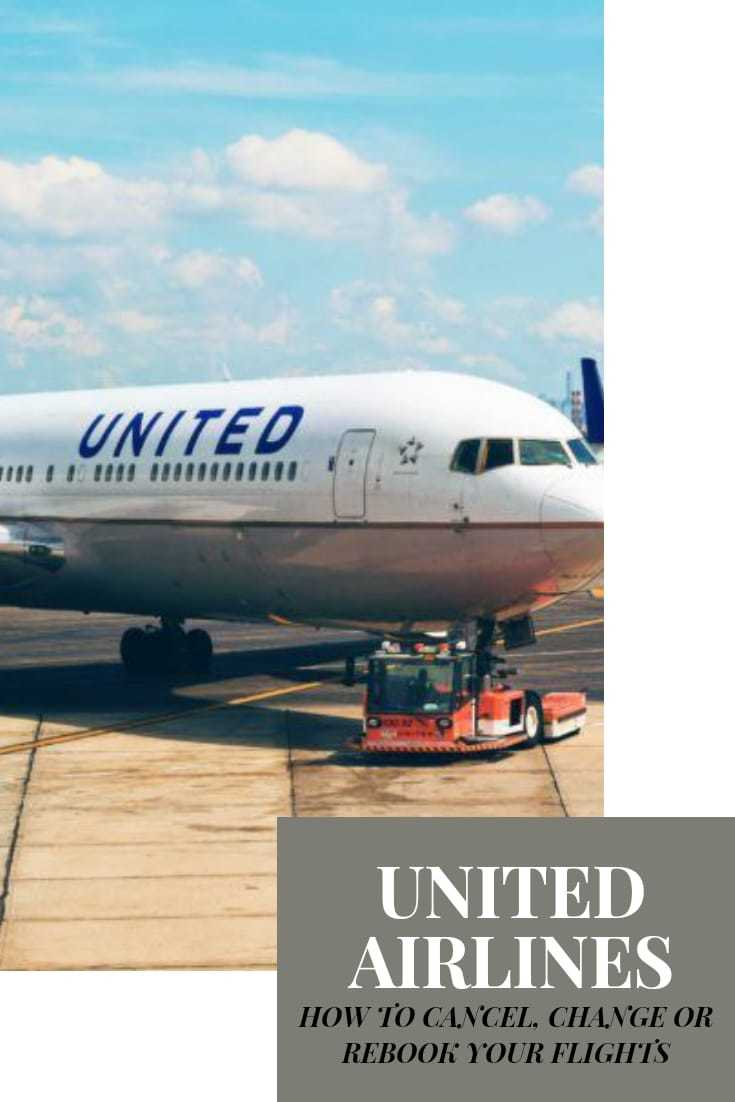 How to Cancel, Change or Rebook Your Flights with United Airlines