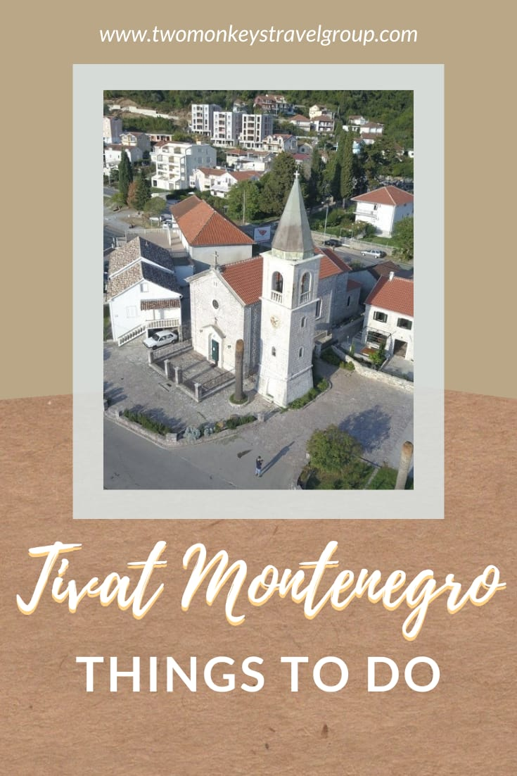 10 Best Things To Do in Tivat, Montenegro
