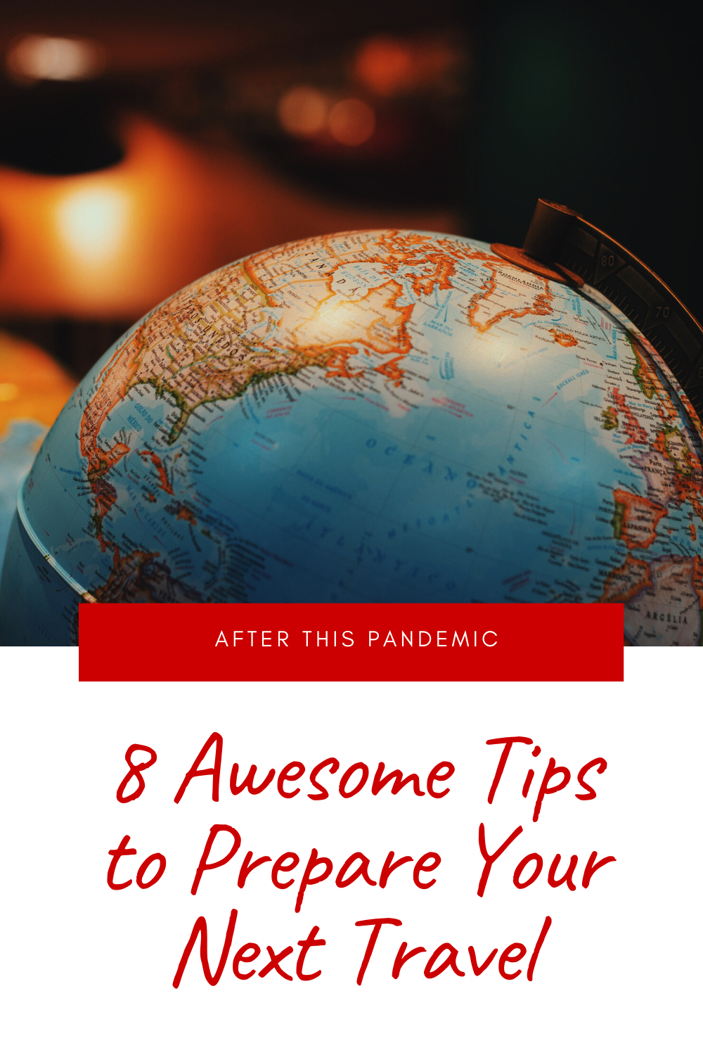 8 Awesome Tips to Prepare Your Next Travel After This Pandemic