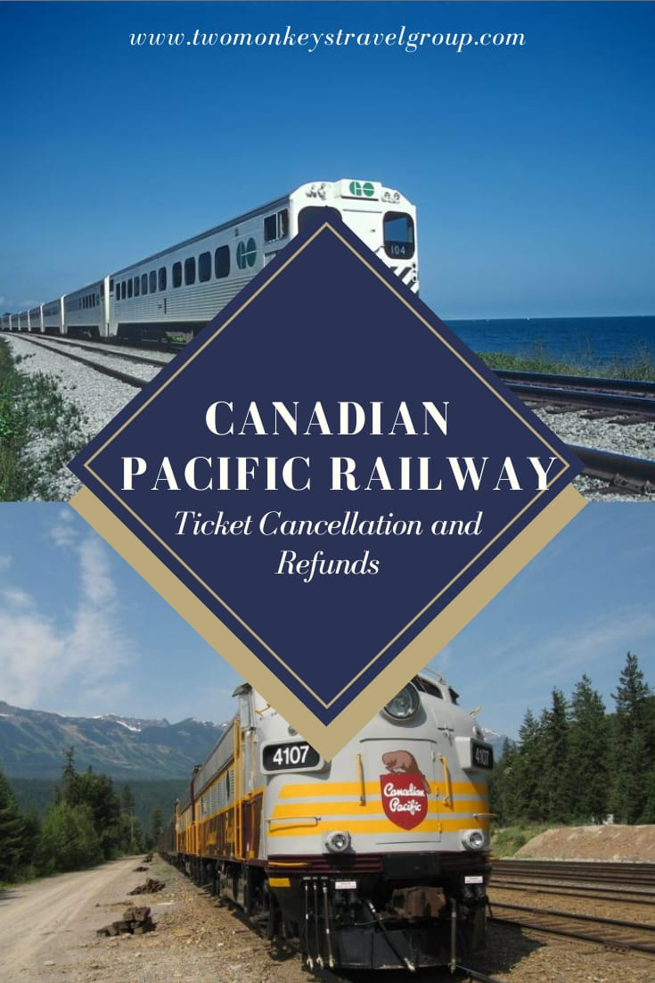 Guide to Canadian Pacific Railway on Ticket Cancellation and Refunds