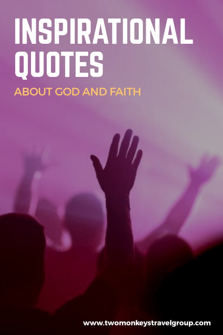 Keep The Faith 50 Inspirational Quotes About God and Faith