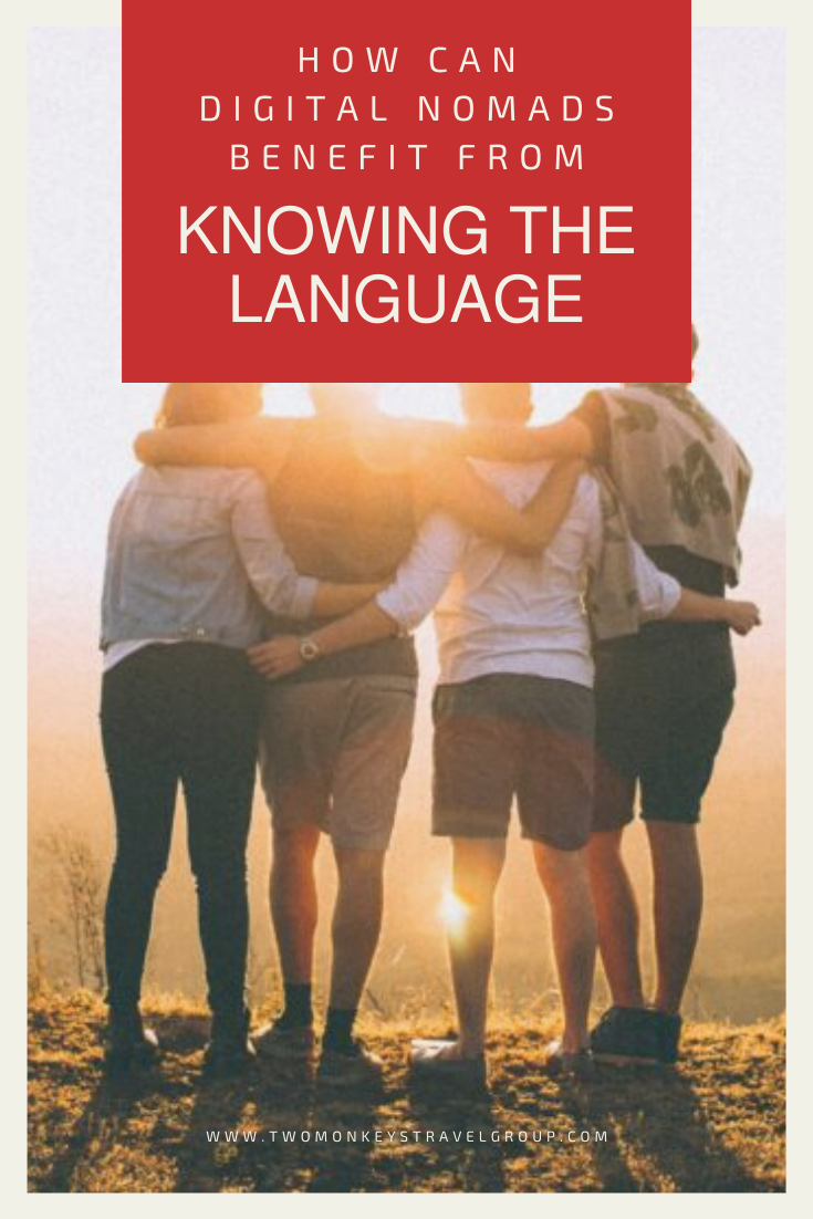 How Can Digital Nomads Benefit From Knowing the Language