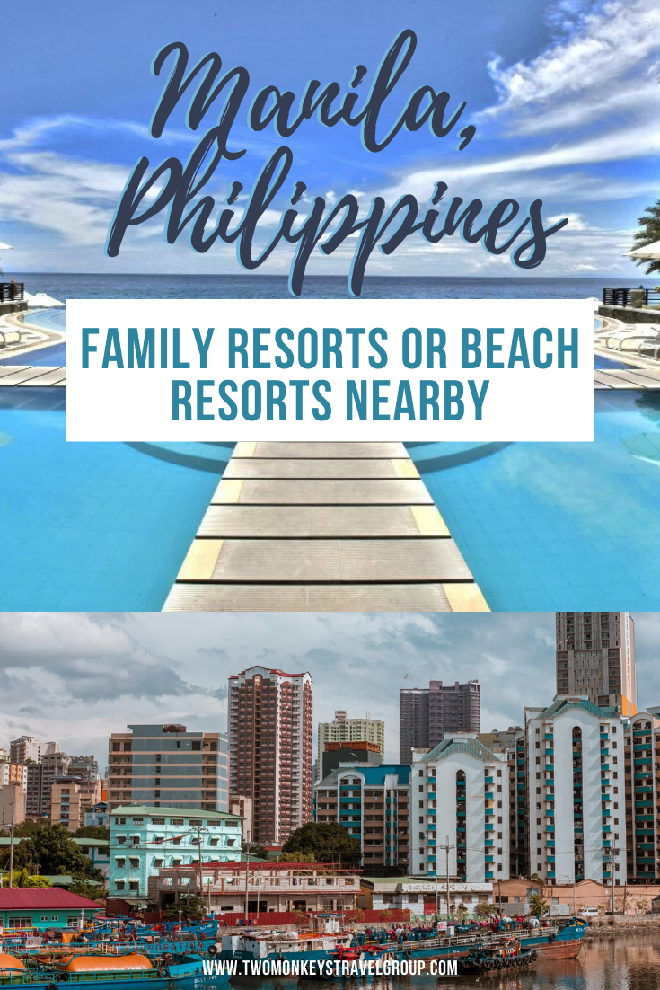 Family Resorts or Beach Resorts near Manila, Philippines- List of the Best Nearby Manila Resorts for Family