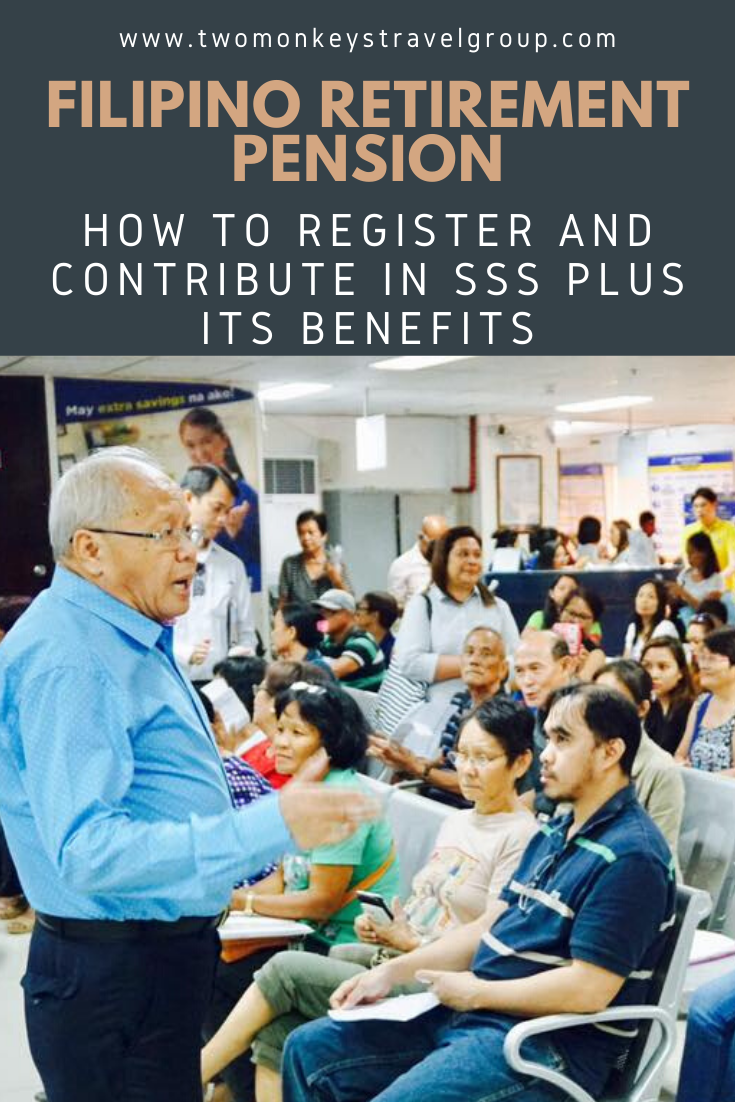 Filipino Retirement Pension How to Register and Contribute in SSS plus its Benefits