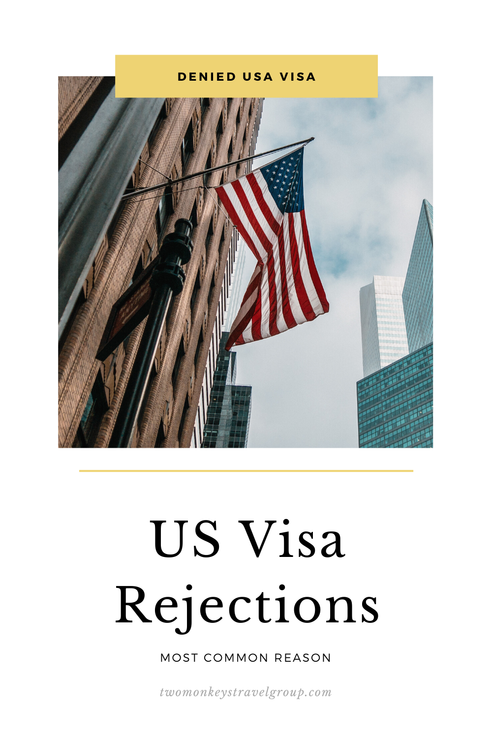 DENIED USA VISA - 7 Most Common Reasons for US Visa Rejections