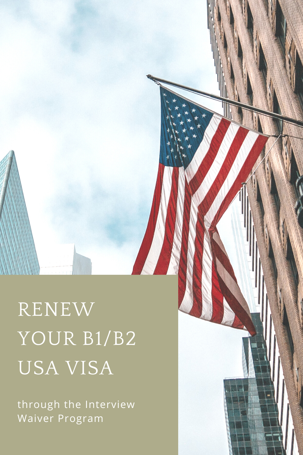 How to Renew your B1 B2 USA Visa through the Interview Waiver Program