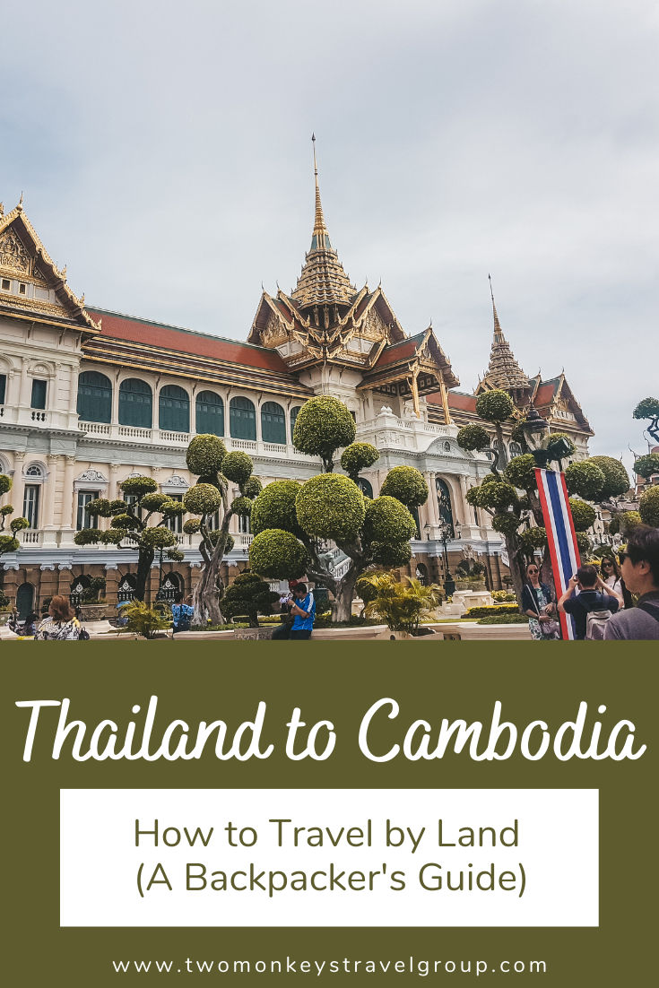 How to Travel by Land from Thailand to Cambodia (A Backpacker's Guide)