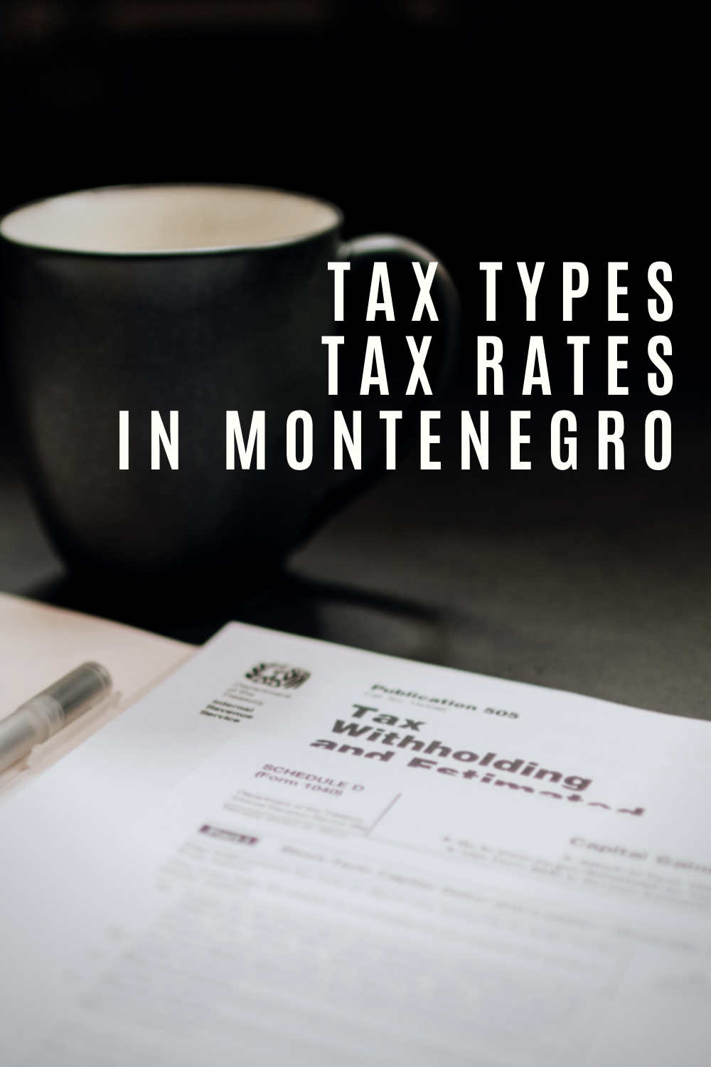 Tax Types and Tax Rates in Montenegro