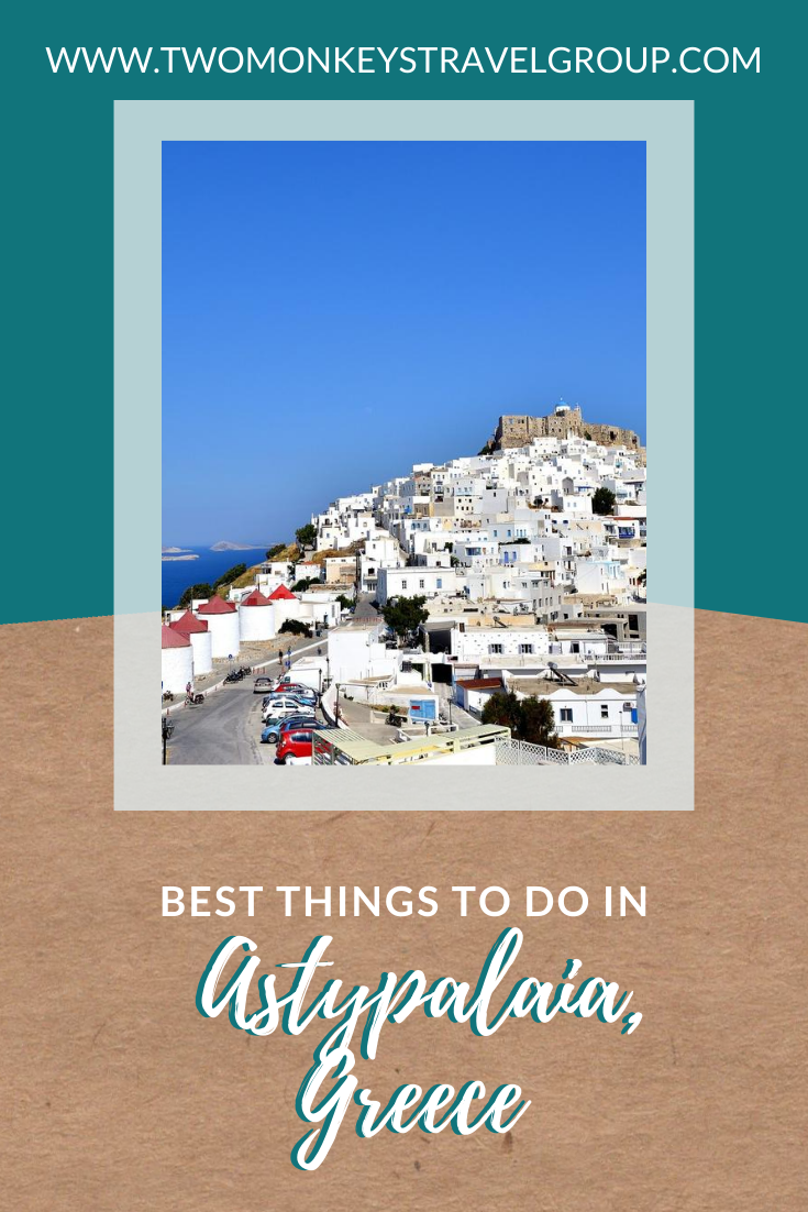 10 Best Things to do in Astypalaia, Greece [with Suggested Tours]