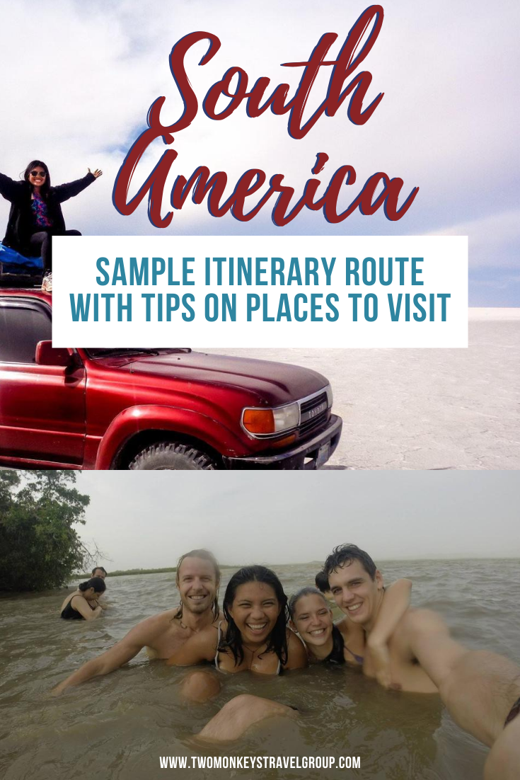 DIY Itinerary in South America Sample Itinerary Route with Tips on Places to Visit