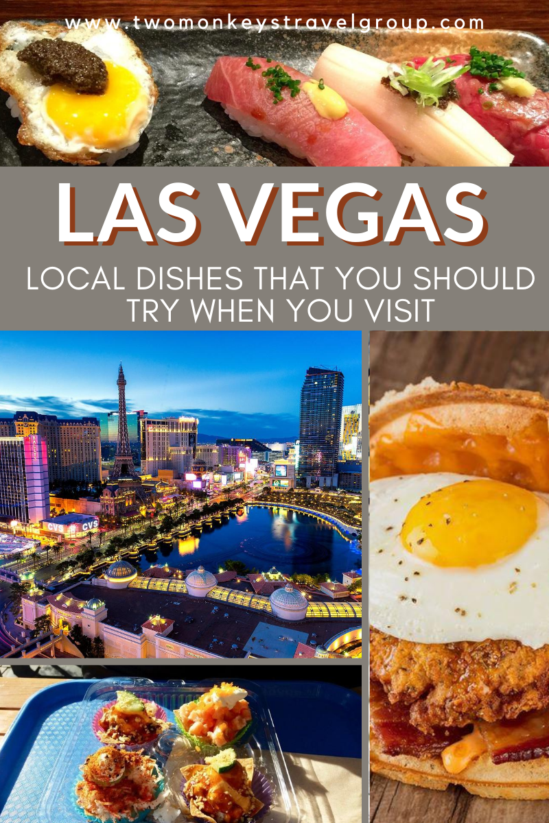 10 Local Dishes That You Should Try When You Visit Las Vegas