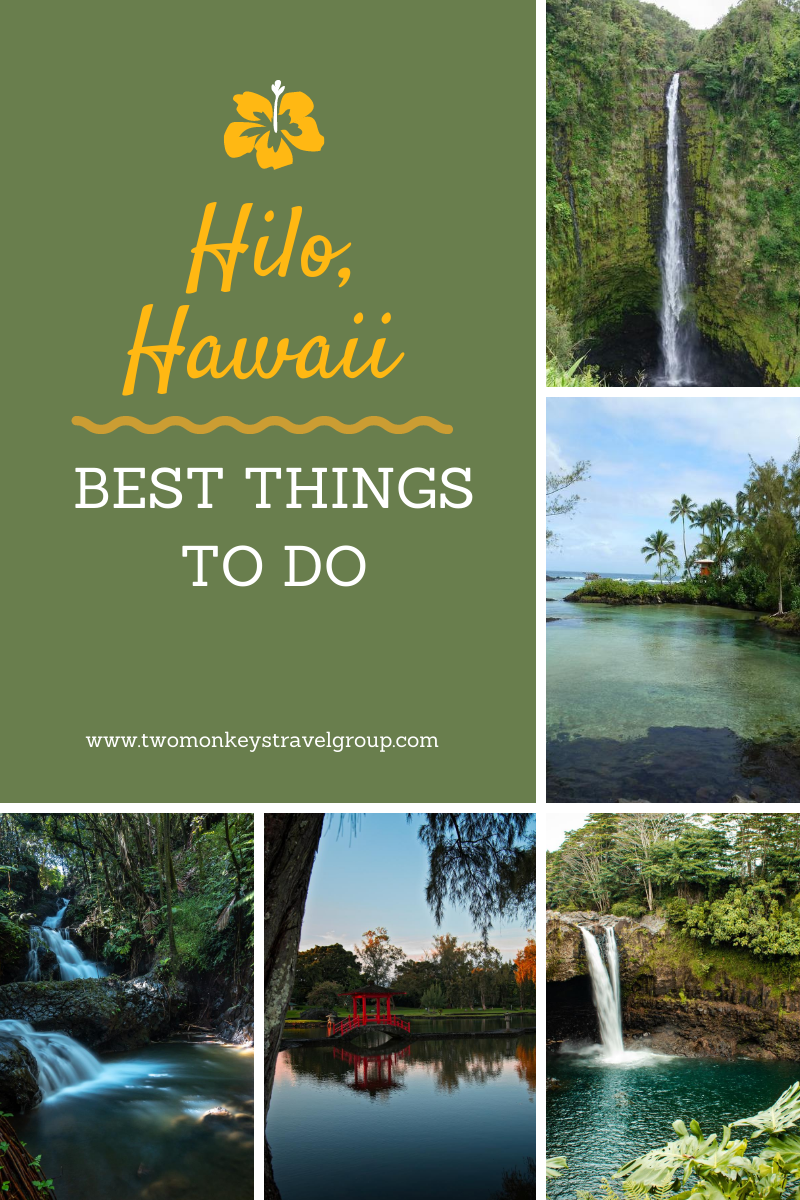 15 Things to do in Hilo, Hawaii [With Suggested Tours]