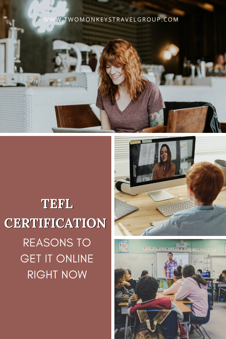 9 Reasons to get your TEFL Certification Online Right Now