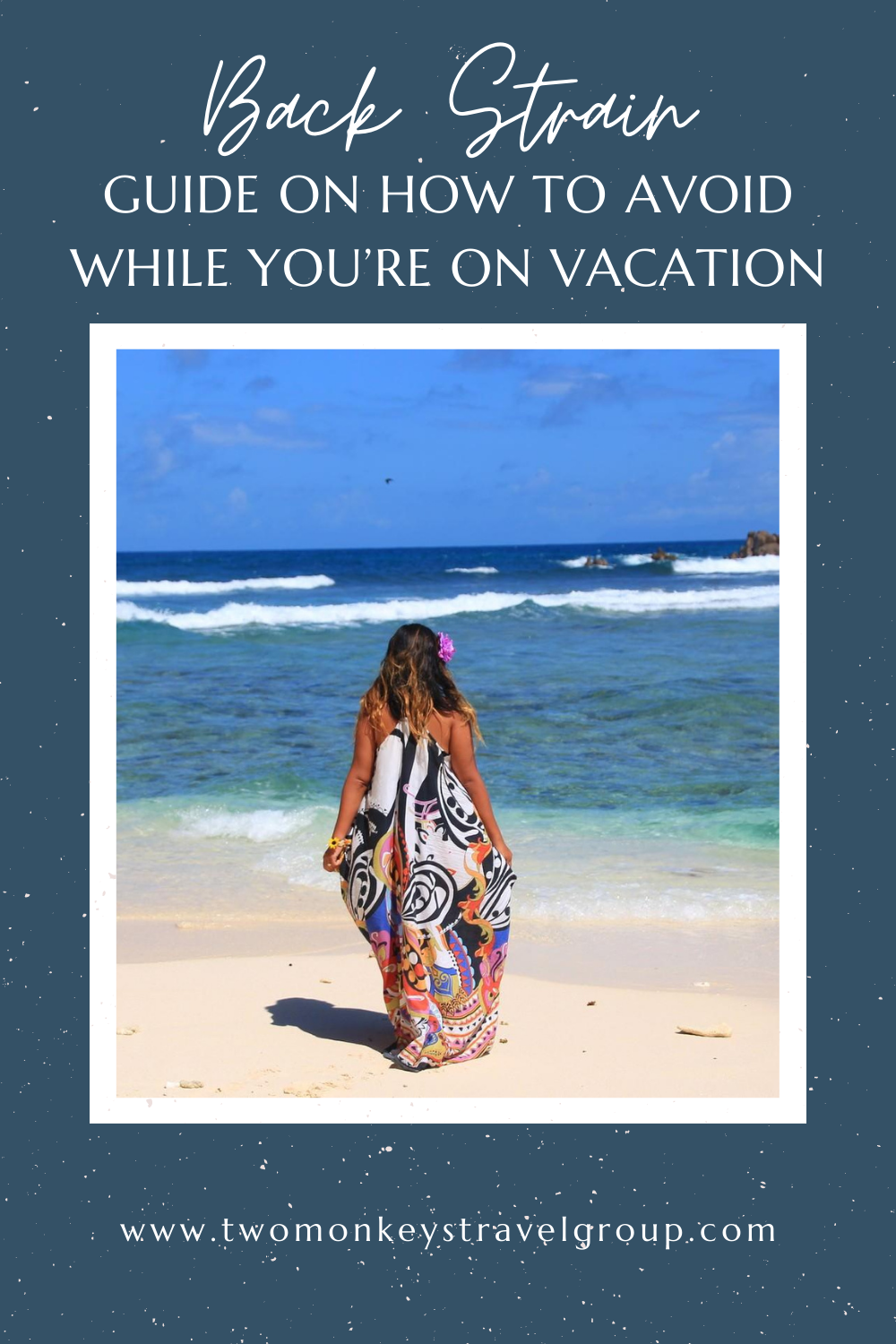 How To Avoid Back Strain While You're On Vacation