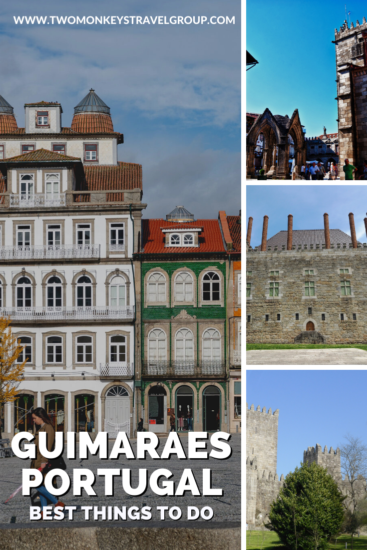 10 Best Things to do in Guimaraes, Portugal [with Suggested Tours]