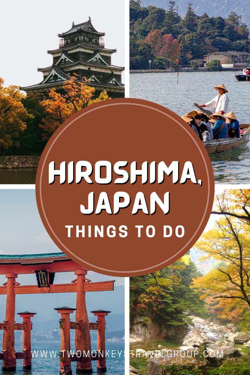 10 Things To Do in Hiroshima, Japan [with Suggested Tours]