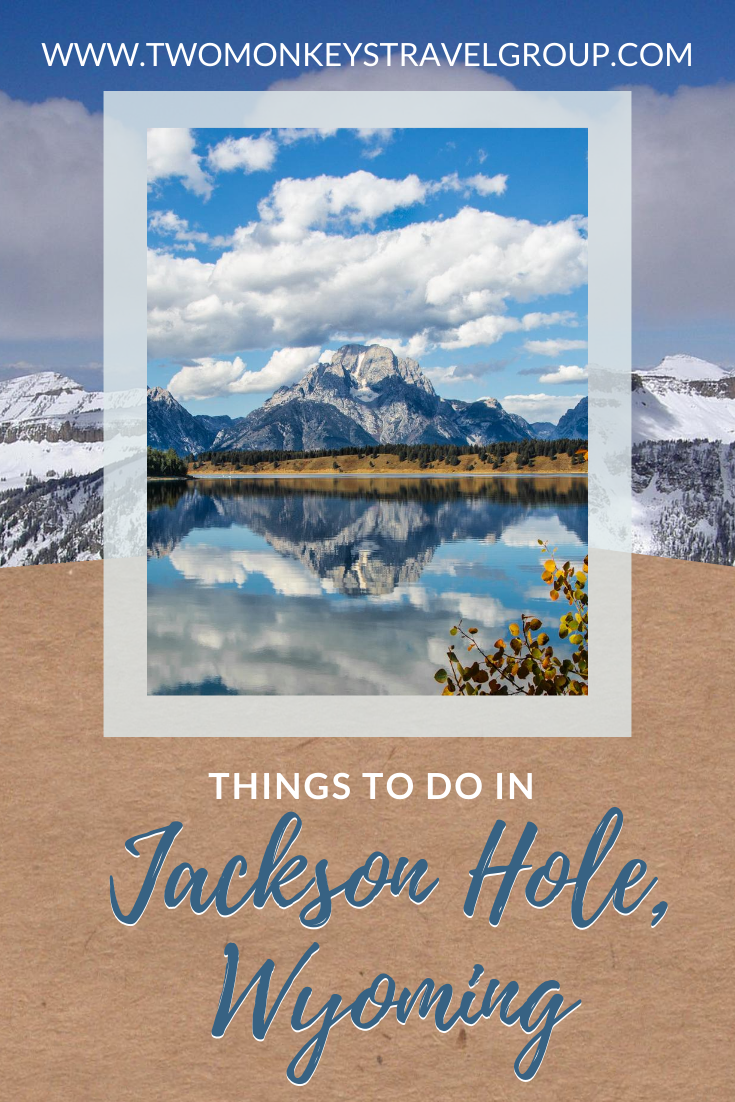 15 Things to do in Jackson Hole, Wyoming [With Suggested Tours]