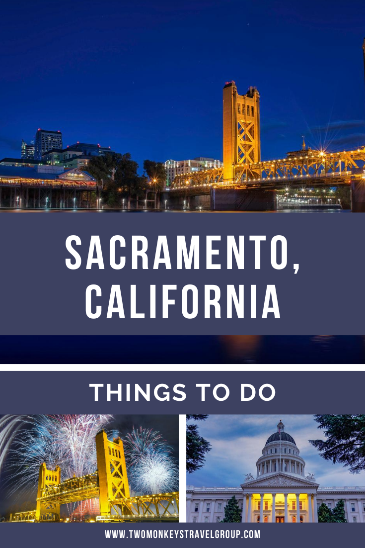 15 Things to do in Sacramento, California [With Suggested 3 Day Itinerary]