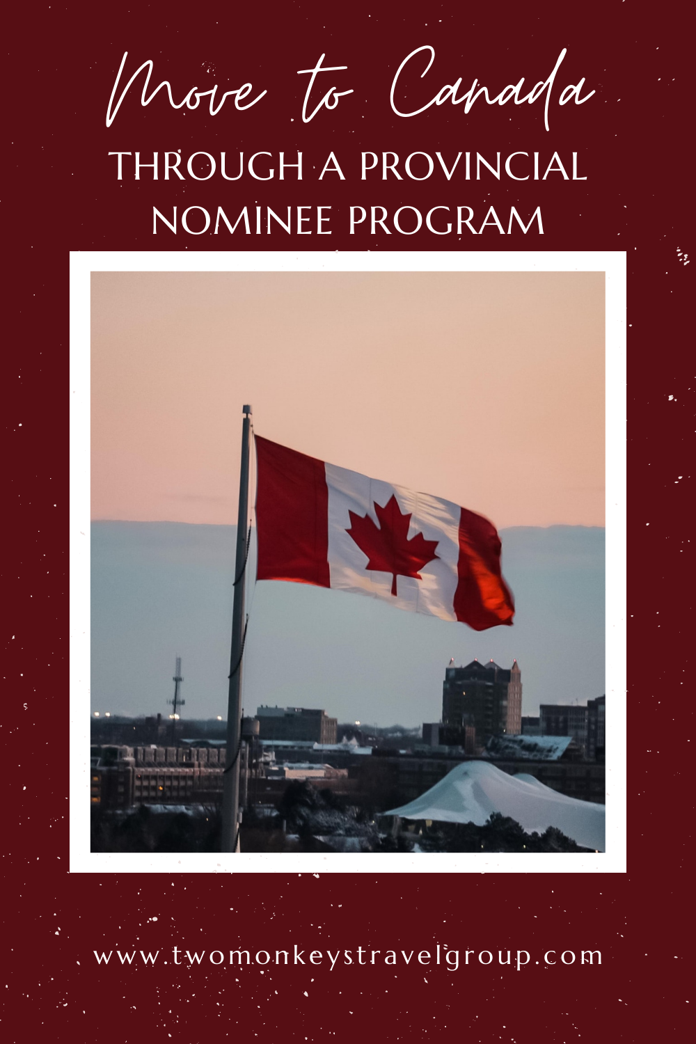 How To Move to Canada through a Provincial Nominee Program [Immigrate to Canada]