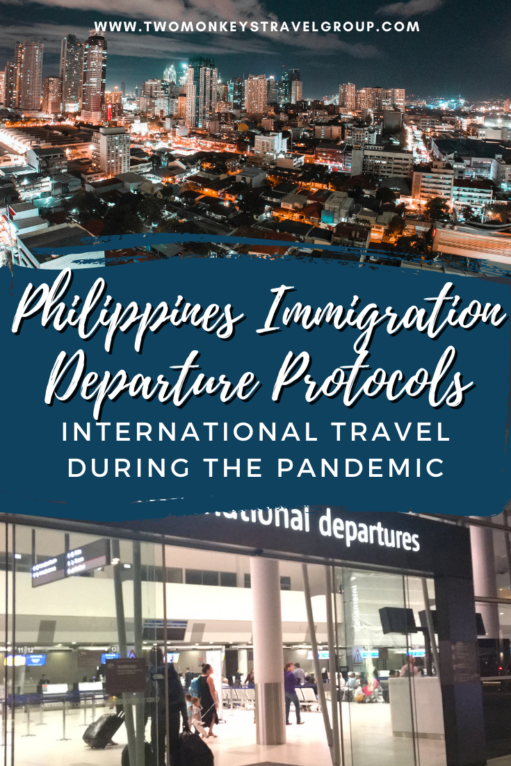 Philippines Immigration Departure Protocols International Travel during the Pandemic