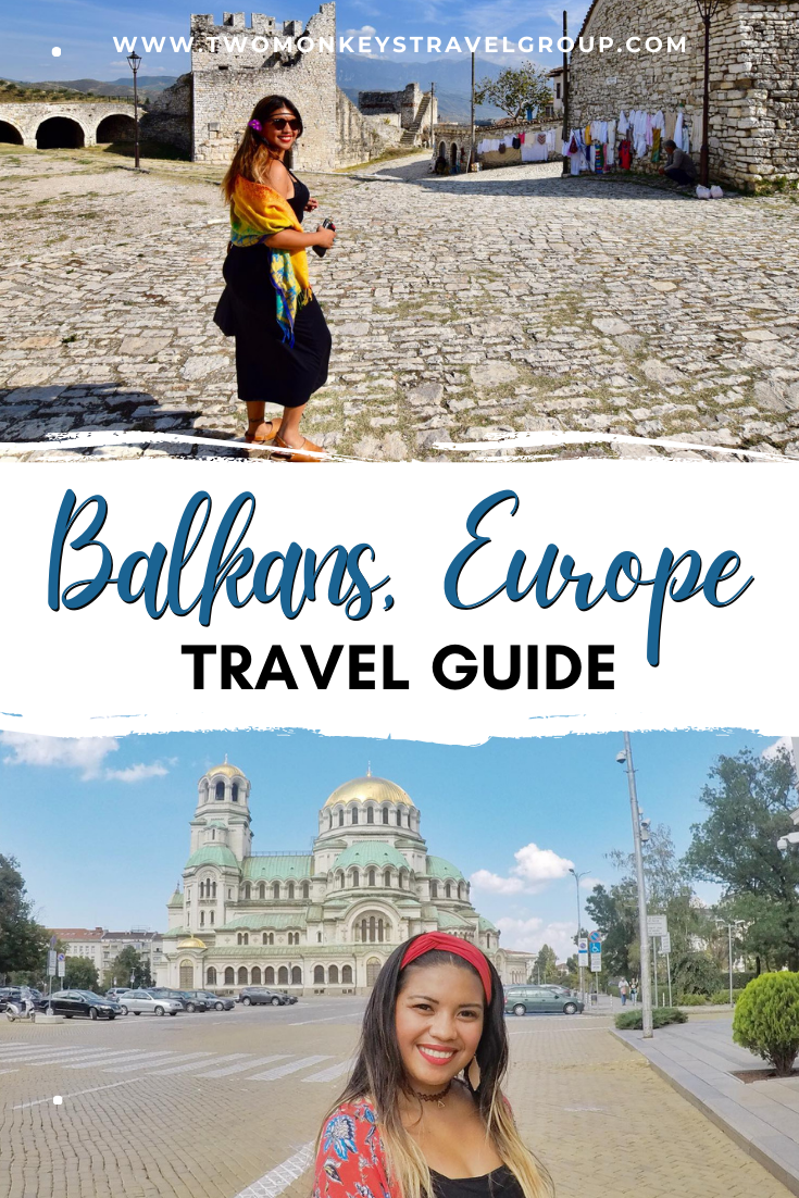 Quick Guide to Traveling the Balkans, Europe for Filipinos (Visa and Tips)