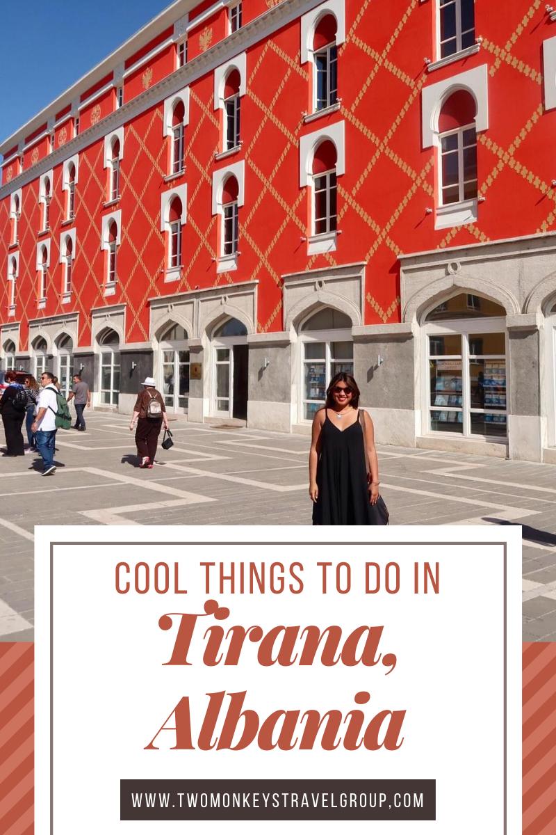 Tirana Travel Guide 10 Cool Things To Do in Tirana, Albania