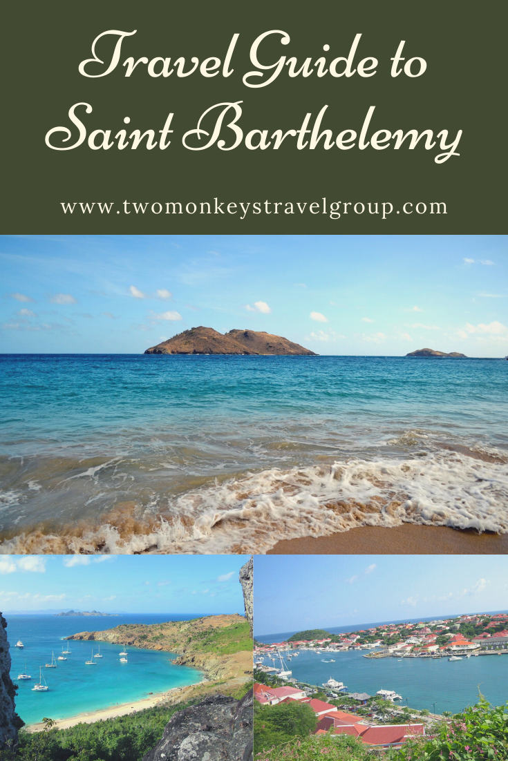 Travel Guide to Saint Barthelemy or St Bart– How, Where & Frequently Asked Questions