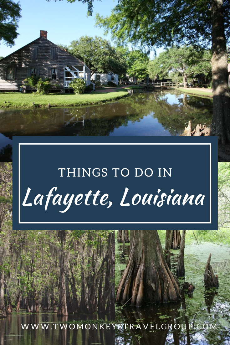 15 Things to do in Lafayette, Louisiana [With Sample 3 Day Itinerary]