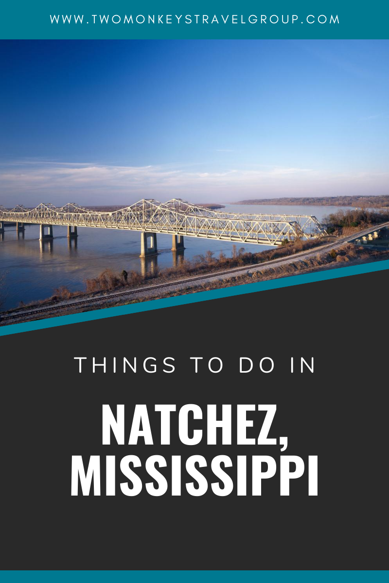 15 Things to do in Natchez, Mississippi [With Suggested Tours]