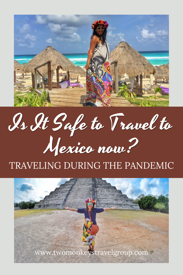 Is It Safe to Travel to Mexico now [Traveling during the Pandemic]