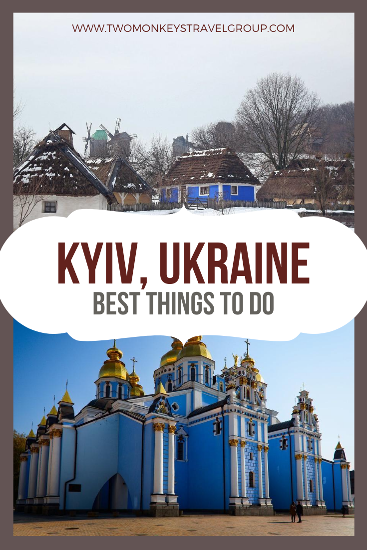 15 Best Things To Do in Kyiv, Ukraine [With Sample Itinerary]