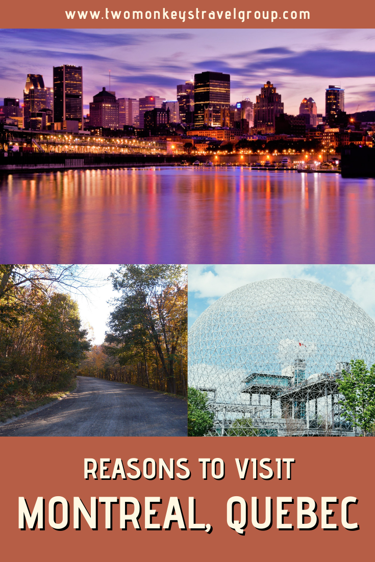 7 Reasons To Visit Montreal, Quebec [Canada Travel Guide]