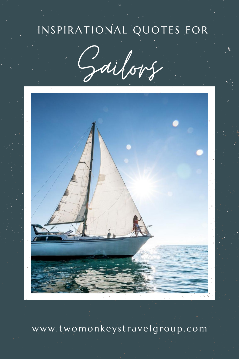 Sailor Sayings and Sailing Quotes Inspirational Quotes for Sailors