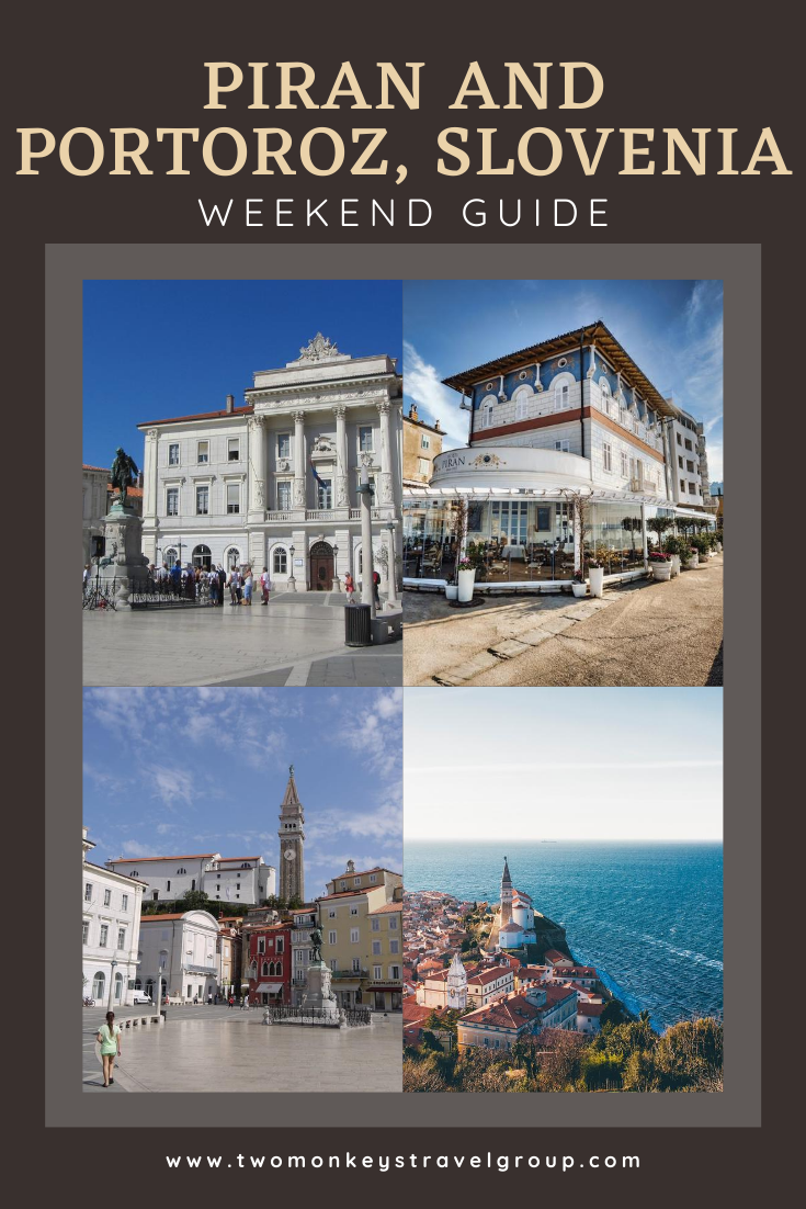 Weekend Itinerary in Piran and Portoroz, Slovenia How to Spend 3 Days in Piran and Portoroz