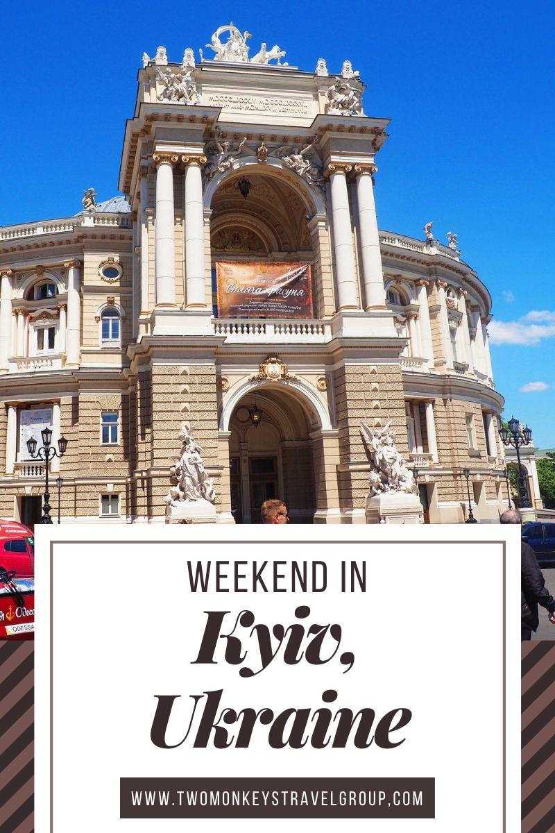 Weekend in Kyiv, Ukraine How to Spend 3 Days in Kyiv, Ukraine