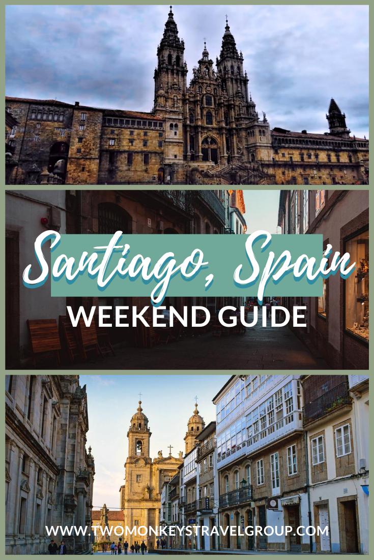 Weekend in Santiago, Spain How to Spend 3 Days in Santiago, Spain