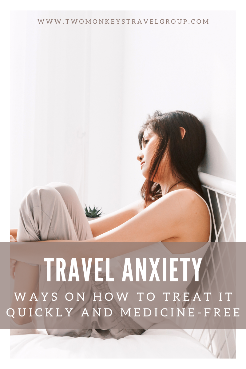 Travel Anxiety – 6 Ways on How To Treat It Quickly and Medicine Free1