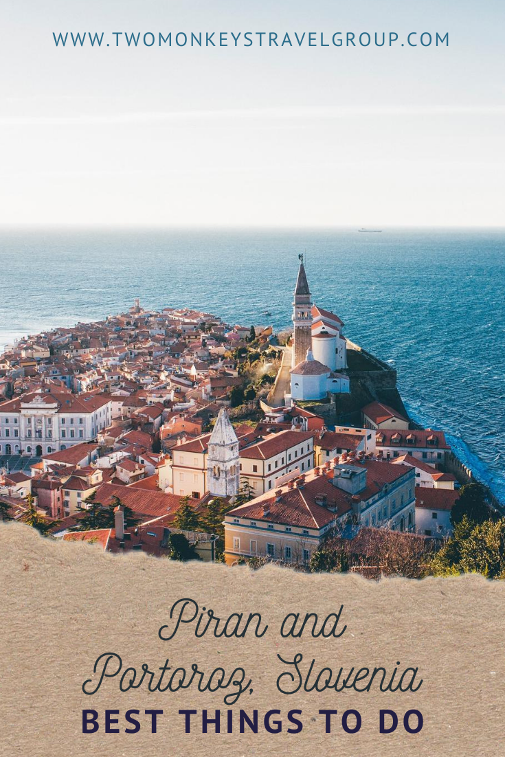 15 Best Things To Do in Piran and Portoroz, Slovenia [With Suggested Day Trips]