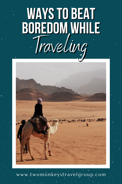 4 Ways to Beat Boredom While Traveling