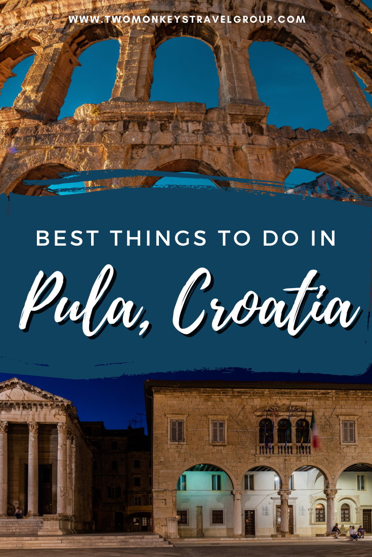 10 Best Things to do in Pula, Croatia [with Suggested Tours]