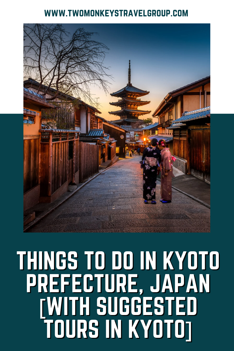 10 Things To Do In Kyoto Prefecture, Japan [with Suggested Tours in Kyoto]