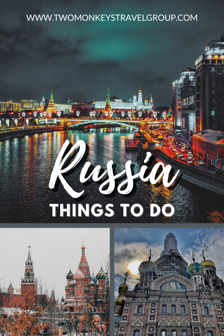 10 Things To Do in Russia [Best Places to Visit in Russia]