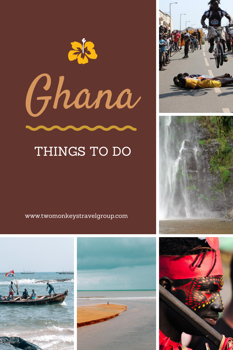 8 Things To Do in Ghana [Places to Visit in Ghana]