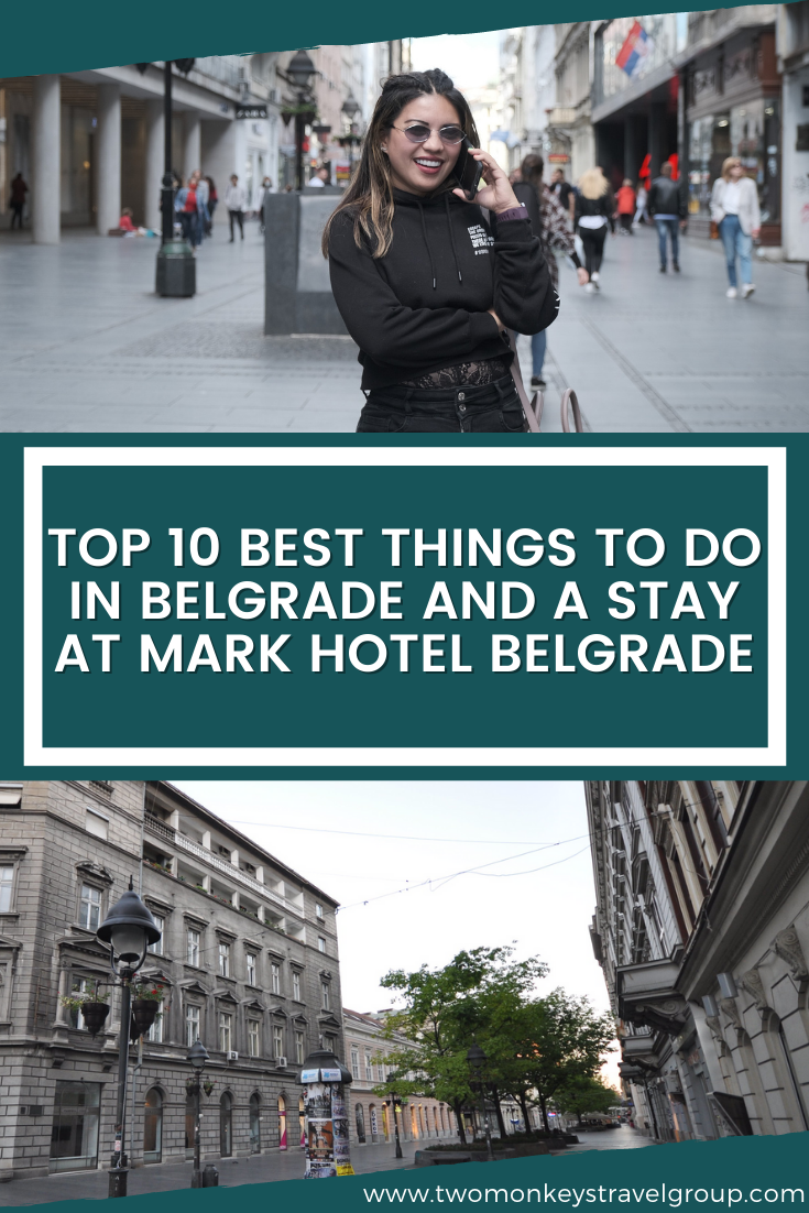 Top 10 Best Things To Do in Belgrade and A Stay at MARK Hotel Belgrade