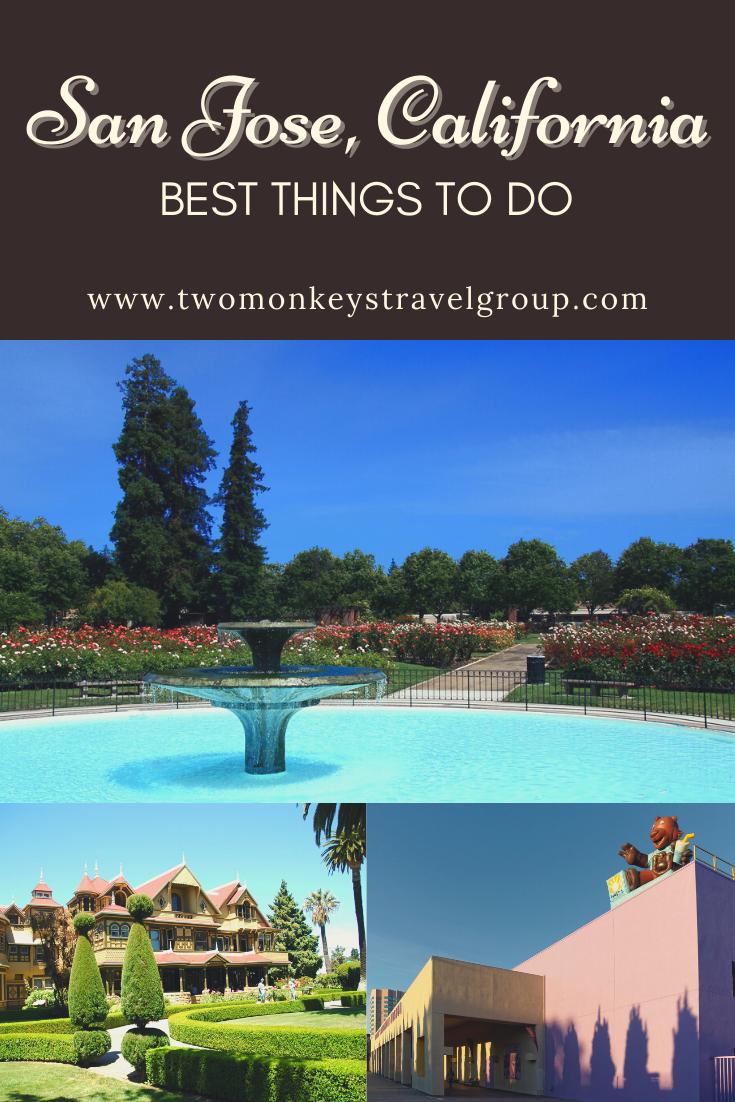 15 Best Things To Do in San Jose, California [Weekend DIY Itinerary to San Jose]