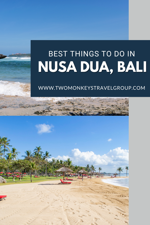 5 Best Things To Do in Nusa Dua, Bali [DIY Travel Guide to Nusa Dua]