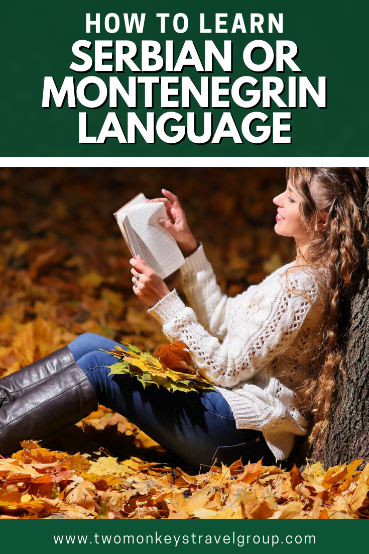 How To Learn Serbian or Montenegrin Language [Tips and Guides]